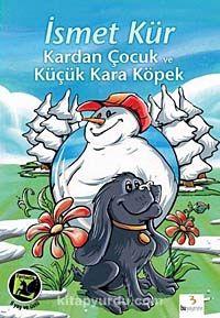 Kardan Çocuk ve Küçük Kara Köpek - İsmet Kür pdf epub