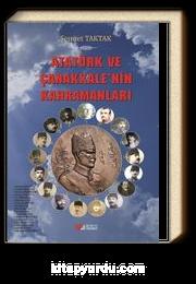 Atatürk ve Çanakkale'nin Kahramanları