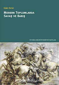 Modern Toplumlarda Savaş ve Barış - Prof. Dr. Cemil Oktay pdf epub