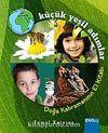 Küçük Yeşil Adımlar & Doğa Kahramanının El Kitabı