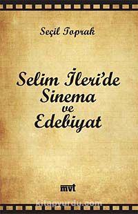 Selim İleri'de Sinema ve Edebiyat - Seçil Toprak pdf epub