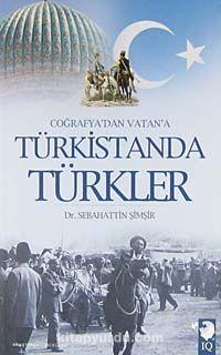 Coğrafya'dan Vatan'a Türkistanda Türkler - Prof. Dr. Sebahattin Şimşir pdf epub