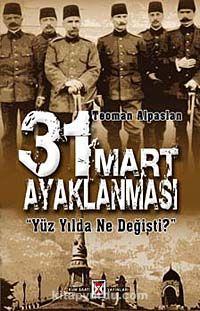 31 Mart AyaklanmasıYüzyılda Ne Değişti? - Teoman Alpaslan pdf epub