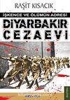 Diyarbakır Cezaevi & İşkence ve Ölümün Adresi