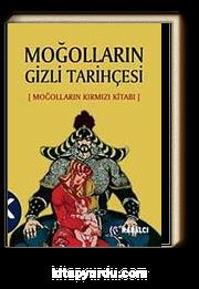 Moğolların Gizli Tarihçesi & Moğolların Kırmızı Kitabı