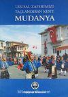 Ulusal Zaferimizi Taçlandıran Kent: Mudanya (5-A-1)