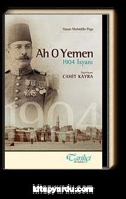 Ah O Yemen & 1904 İsyanı