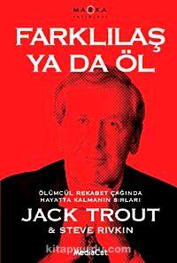 Farklılaş Ya da ÖlÖlümcül Rekabet Çağında Hayatta Kalmanın Sırları - Jack Trout pdf epub