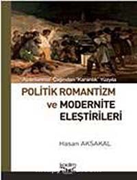 Politik Romantizm ve Modernite Eleştirileri - Hasan Aksakal pdf epub