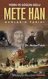 Yerin ve Göğün Oğlu Mete Han & Hunların Tarihi