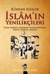 İslam'ın Yenilikçileri 2 & İslam Düşünce Tarihinde Yenilik Arayışları Kişiler, Fikirler, Akımlar