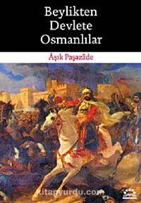 Beylikten Devlete Osmanlılar - Aşık Paşazade pdf epub