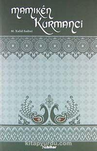 Mamıken Kurmanci - M. Xalid Sadıni pdf epub