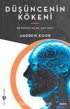 Düşüncenin Kökeni & Beynimiz Nasıl Çalışır?