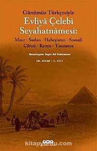 Evliya Çelebi Seyahatnamesi 10.Kitap (2 Kitap Kutulu) Günümüz TürkçesiyleMısır - Sudan - Habeşistan - Somali - Cibuti - Kenya - Tanzanya -  pdf epub
