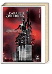 Karanlık Çökerken & Bürokrasinin Yükselişi Bolşevizm'in Yenilgisi