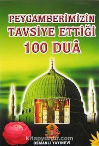 Peygamberimizin Tavsiye Ettiği 100 Dua - Abdülkadir Dedeoğlu pdf epub