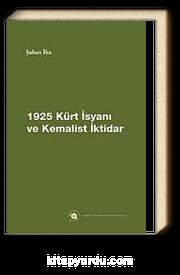 1925 Kürt İsyanı ve Kemalist İktidar