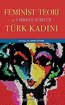 Feminist Teori ve Tarihsel Süreçte Türk Kadını