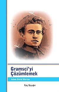 Gramsci'yi Çözümlemek - Adam David Morton pdf epub