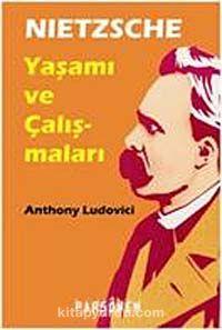 Nietzsche: Hayatı ve Eserleri - Anthony Ludovici pdf epub