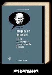 Hruşçov'un Yalanları & SBKB (B) XX. Kongresinde Yapılan Suçlamalar Hakkında