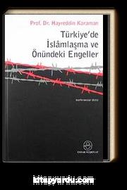 Türkiyede İslamlaşma ve Önündeki Engeller