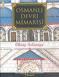 Osmanlı Devri Mimarisi - Prof. Dr. Oktay Aslanapa pdf epub