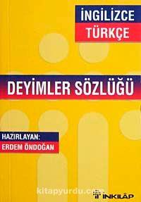 İngilizce Türkçe Deyimler Sözlüğü (Erdem Öndoğan) - Erdem Öndoğan pdf epub