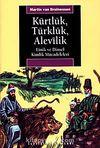 Kürtlük, Türklük, Alevilik & Etnik ve Dinsel Kimlik Mücadeleleri