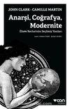 Anarşi, Coğrafya, Modernite & Elisee Reclus'nün Seçilmiş Yazıları