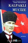 Kalpaklı Mucize & Siyasi ve Ekonomik Teslimiyetten Türkiye Nasıl Kurtulur?