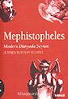 Kötülüğün Tarihi 4: Mephistopheles/ Modern Dünyada Şeytan