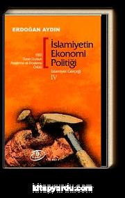 İslamiyetin Ekonomi Politiği / İslamiyet Gerçeği IV