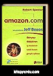 Amazon.com ve Yaratacısı Jeff Bezos&Dünyayı Değiştiren İş Modelinin Soluk Kesen Gerçek Öyküsü
