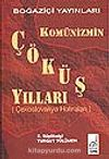 Komünizmin Çöküş Yılları&(Çekoslovakya Hatıraları)