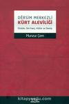 Dersim Merkezli Kürt Aleviliği & Etnisite, Dini İnanç, Kültür ve Direniş