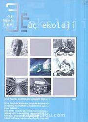 Üç Ekoloji / Doğa, Düşünce, Siyaset Yeşil Politika ve Düşünce Seçkisi-6 Yıl:2007