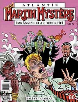 Yeni Martin Mystere İmkansızlıklar Dedektifi Sayı: 86 Kali'ye Tapanlar
