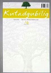 Kutadgubilig Felsefe-Bilim Araştırmaları Dergisi Sayı 16 Ekim 2009