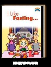 I Like Fasting / Oruç Tutmayı Seviyorum
