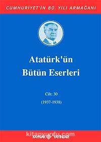 Atatürk'ün Bütün Eserleri Cilt: 30 -  pdf epub