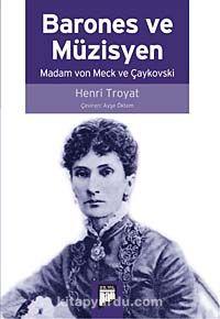 Barones ve MüzisyenMadam von Meck ve Çaykovski - Henri Troyat pdf epub