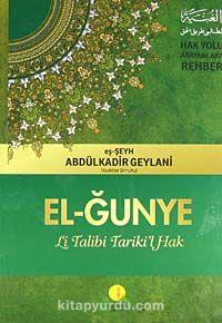 El-Ğunye (Şamuha)Li Talibi Tariki'l Hak - Seyyid Abdülkadir Geylani pdf epub