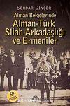Alman Belgelerinde Alman-Türk Silah Arkadaşlığı ve Ermeniler