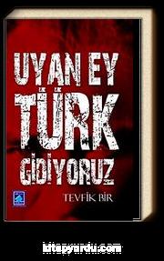 Uyan Ey Türk Gidiyoruz