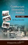 Cumhuriyet Döneminde Antalya 1923-1960