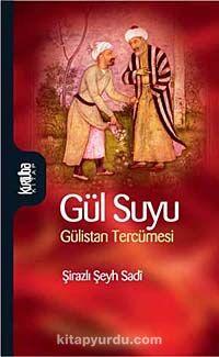 Gül SuyuGülistan Tercümesi - Şeyh Sadi Şirazi pdf epub