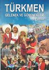 Türkmen Gelenek ve Görenekleri