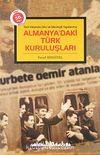 Almanya'daki Türk Kuruluşları & Yeni Vatanda Dini ve İdeolojik Yapılanma